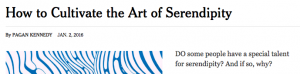 New York Times How to Cultivate the Art of Serendipity
