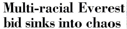 headline - Multiracial Everest bid sinks in chaos