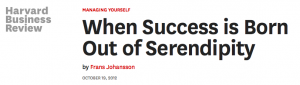 HBR When Success is Born Out of Serendiipity