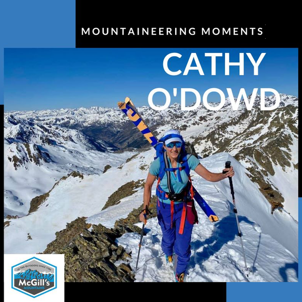 Jeannette McGill: McGills Mountaineering Moments with Cathy O'Dowd